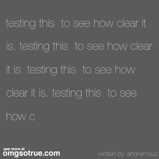 testing-this--to-see-how-clear-it-is.-testing-this--to-see-how-clear-it-is.-testing-this--to-see-how-clear-it-is.-testing-this--to-see-how-c_gray